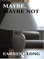 Maybe, Maybe Not