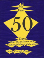My First 50 Days After The December 2013 Political Jubilee Celebrations
