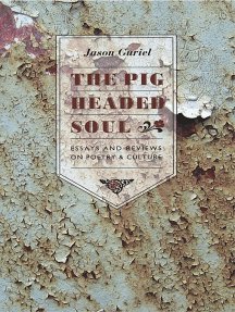 The Pigheaded Soul: Essays and Reviews on Poetry and Culture