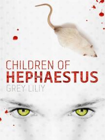 Children of Hephaestus: Children of Hephaestus, #1