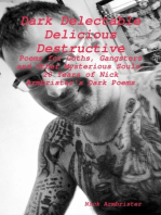 """""""Dark Delectable Delicious Destructive - Poems for Goths, Gangsters and Other Mysterious Souls"""""""