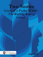 Two Stories - Gears of a Pocket Watch - The Rotting Root of Greed -