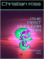 [The First Nuclear War] A Third World War Kiss