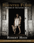 Haunted Flesh: Stories of the Living Dead Free download PDF and Read online