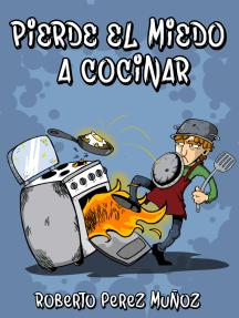 Pierde el miedo a cocinar