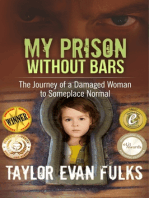 My Prison Without Bars:The Journey of a Damaged Woman to Someplace Normal
