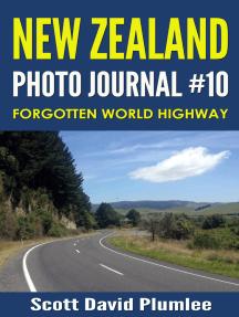 New Zealand Photo Journal #10: Forgotten World Highway