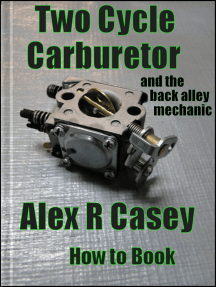 Two Cycle Carburetor and the Back Alley Mechanic