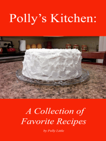 Polly's Kitchen: A Collection of Favorite Recipes