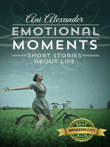Emotional Moments (Short Stories About Life)
