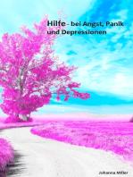 Hilfe - bei Angst, Panik und Depressionen