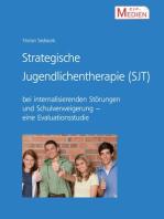Strategische Jugendlichentherapie (SJT) bei internalisierenden Störungen und Schulverweigerung