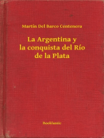 La Argentina y la conquista del Río de la Plata
