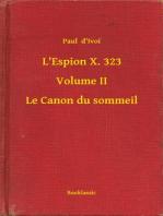 L'Espion X. 323 - Volume II - Le Canon du sommeil