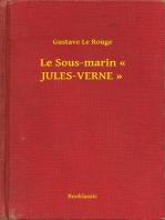 Le Sous-marin « JULES-VERNE »