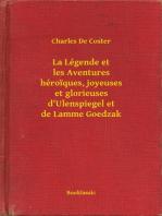 La Légende et les Aventures héroiques, joyeuses et glorieuses d'Ulenspiegel et de Lamme Goedzak