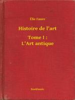 Histoire de l'art - Tome I