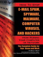 How to Stop E-Mail Spam, Spyware, Malware, Computer Viruses, and Hackers from Ruining Your Computer or Network
