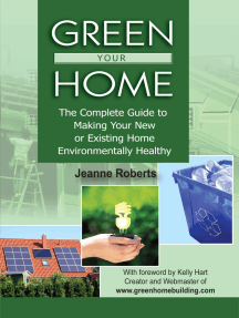 Green Your Home: The Complete Guide to Making Your New or Existing Home Environmentally Healthy