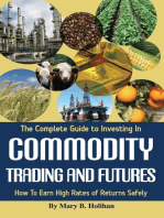 The Complete Guide to Investing in Commodity Trading & Futures
