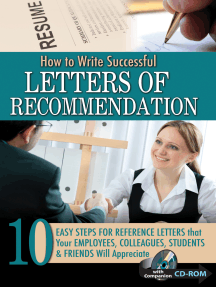 How to Write Successful Letters of Recommendation: 10 Easy Steps for Reference Letters that Your Employees, Colleagues, Students & Friends Will Appreciate - with Companion CD ROM
