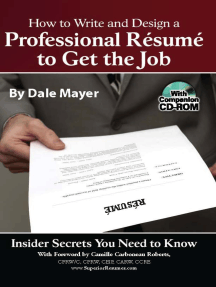 How to Write and Design a Professional Resume to Get the Job: Insider Secrets You Need to Know