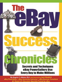 The eBay Success Chronicles: Secrets and Techniques eBay PowerSellers Use Every Day to Make Millions