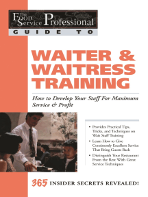 The Food Service Professional Guide to Waiter & Waitress Training: How to Develop Your Staff for Maximum Service & Profit