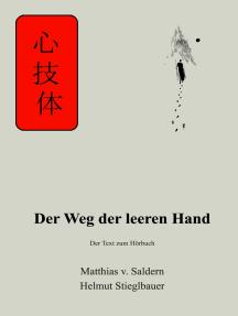 Der Weg der leeren Hand: Der Text zum Hörbuch