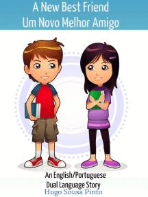 A New Best Friend/Um Novo Melhor Amigo (An English/Portuguese Dual Language Story)