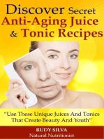 Discover Secret Anti-Aging Juice & Tonic Recipes