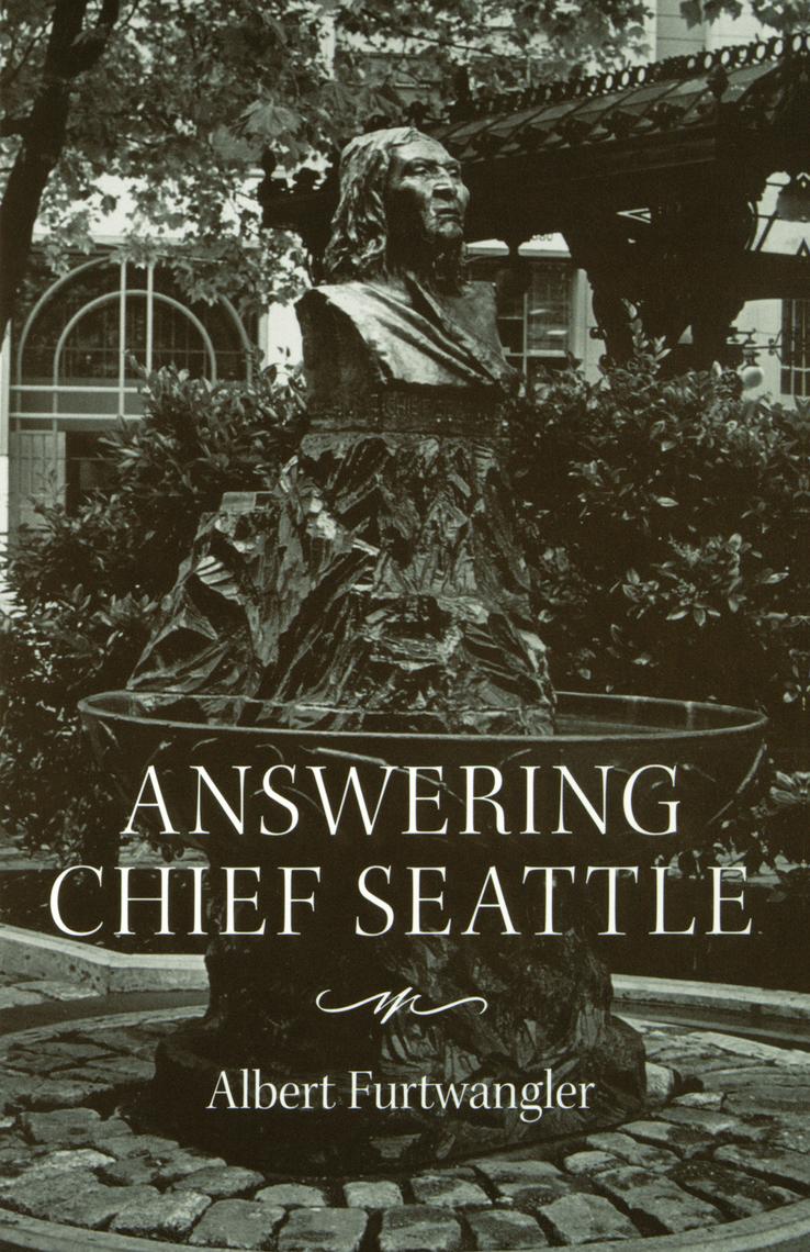 Read Answering Chief Seattle Online By Albert Furtwangler Books