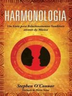 Harmonologia - Um Guia para Relacionamentos Saudáveis através da Música