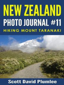 New Zealand Photo Journal #11: Hiking Mount Taranaki