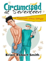 Circumcised at Seventeen - A Previously Uncut Comedy