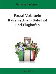 Forza! Vokabeln: Italienisch am Bahnhof und Flughafen