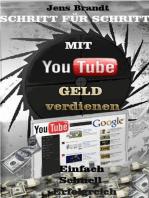 Schritt für Schritt - Mit YouTube Geld verdienen