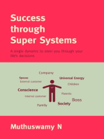 Success through Super Systems- A Single Dynamic to Steer You through Your Life's Decisions