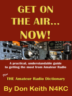 Get on the Air...Now! A practical, understandable guide to getting the most from Amateur Radio