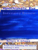 Monochromatic Blue Intensity Renew