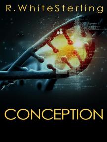 Conception - A Novelette