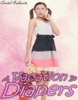 A Vacation in Diapers (Annabelle's Wet Ride, #2) Free download PDF and Read online