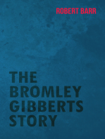 The Bromley Gibberts Story