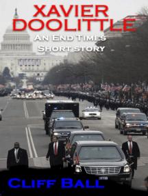 Xavier Doolittle: An End Times Short Story: The End Times Saga, #9