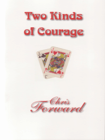 Two Kinds of Courage