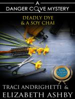 Deadly Dye and a Soy Chai (a Danger Cove Hair Salon Mystery)