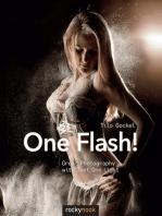 One Flash!
