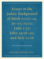 Essays in the Judaic Background of Mark 11:12–14, 20–21; 15:23; Luke 1:37; John 19:28–30; and Acts 11:28