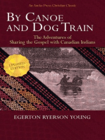 By Canoe and Dog Train - The Adventures of Sharing the Gospel with Canadian Indians (Updated Edition. Includes Original Illustrations.)