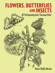 """Flowers, Butterflies and Insects: All 154 Engravings from """"Erucarum Ortus"""""""
